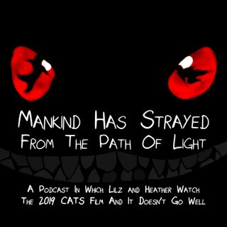 Mankind Has Strayed From The Path Of Light: Lilz & Heather Review The 2019 Cats Movie Musical