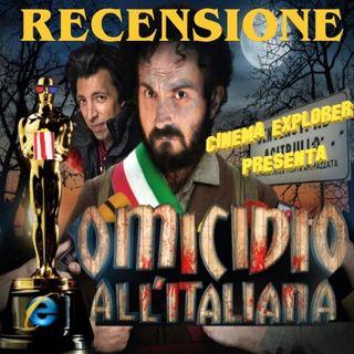 Omicidio all'italiana - Recensione - Cinema Explorer #4