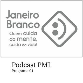 Episódio 1 - Janeiro Branco - PMI