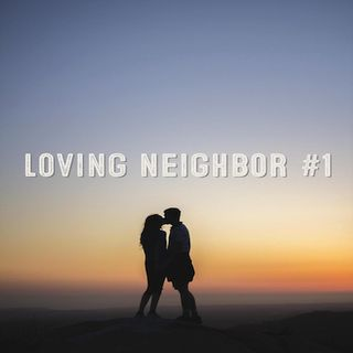 Loving Neighbor #1: A Gospel-Shaped Marriage