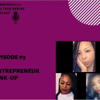 Bombshell:Girl Series |Entrepreneurs LINKUP Episode #3