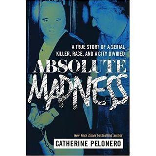 ABSOLUTE MADNESS-Catherine Pelonero