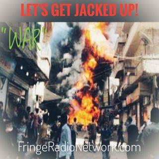 LET'S GET JACKED UP! WAR