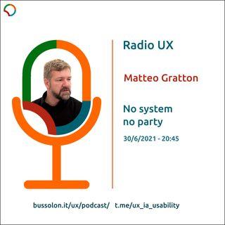 30/06/2021 - Matteo Gratton: no system no party