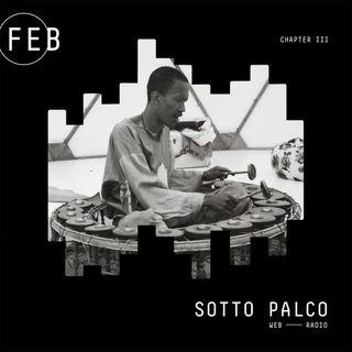 SottoPalco - Febbraio (Chapter III)