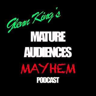 Glenn King's Mature Audiences Mayhem