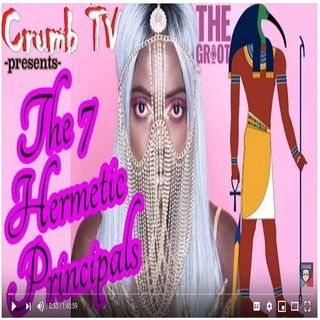 [#CrumbTV] Crumb Chats 7 Hermetic Principals with @afro_griot (The Griot Podcast (@griotpodcast))