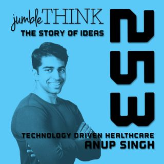 Technology Driven Healthcare with Anup Singh