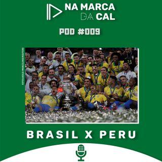 #09 FINAL COPA AMÉRICA - BRASIL X PERU