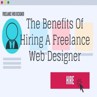 The Benefits Of Hiring A Freelance Web Designer
