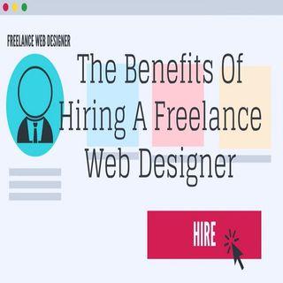 The Benefits Of Hiring A Freelance Web Designer