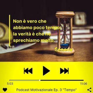 """Podcast Motivazionale Ep.3: """"Tempo"""""""