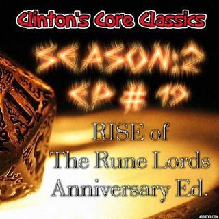 Clinton's Core Classics Season 2 EP.19 : Pathfinder's Rise Of The Rune Lords Anniversary Ed.