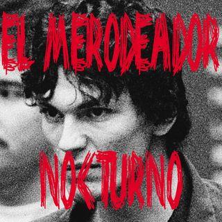 """Ep 28 - Richard Ramírez """"El Merodeador Nocturno"""""""