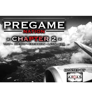 PREGAME NATION - CHAPTER 2: TRAP-HIPHOP-CARIBBEAN-LATIN-EDM (FREE DOWNLOAD)