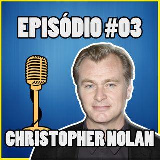 Ep. 003 - Christopher Nolan, Doodlebug e Following