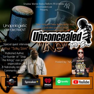 Unconcealed Live-NAZ with Special Guest Arthur Silky Slim Reed