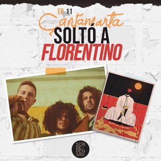 EP.11 | Çantamarta soltó Florentino (ft. Willie DeVille) y la rompió toda