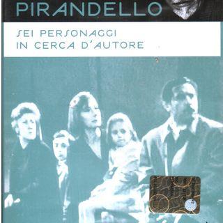 """Luigi Pirandello - Analisi della commedia """"Sei personaggi in cerca d'autore"""""""