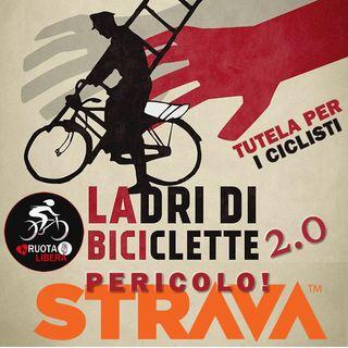 Ladri di biciclette 2.0 con Strava - Mettiti al sicuro in Bici.