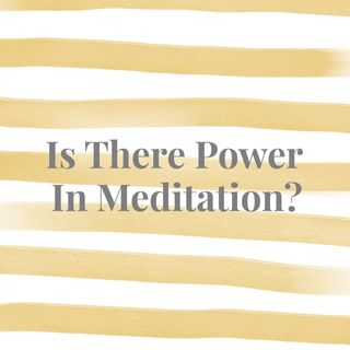 Is There Power In Meditation? - With Lucy Keavney