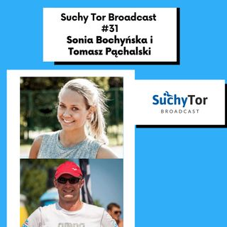 Covid-19 to nie wymówka! Sonia Bochyńska-Knapik i Tomasz Pąchalski w Suchy Tor Broadcast #31