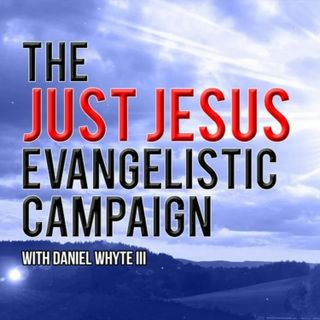 Jesus the Son of God, Jesus the Servant of God, Part 1 (Just Jesus Evangelistic Campaign, Day 1,391)
