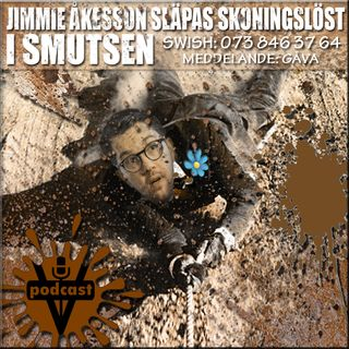 JIMMIE ÅKESSON SLÄPAS SKONINGSLÖST I SMUTSEN
