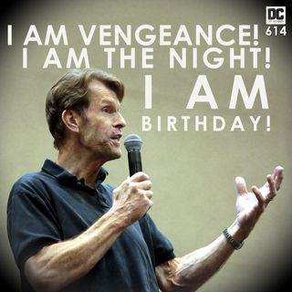 I Am Vengeance! I Am the Night! I Am Birthday!