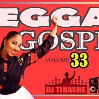 Gospel Reggae 2021 Volume 33 Mix by Dj Tinashe