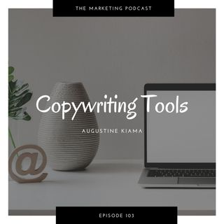 Episode 103 | Copywriting Tools for creatives & digital marketers | Copywriting  Series