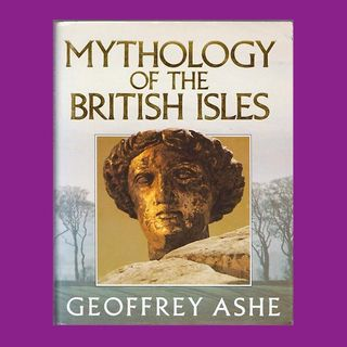 Jive Book Review - The Mythology of the British Isles by Geoffrey Ashe