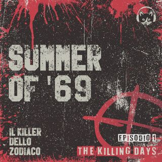 Episodio 01: Summer of '69