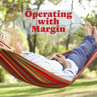 """Reality Living 365-""""Operating With Margin"""""""