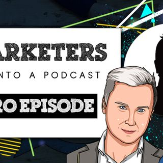 000: Introduction To The 3 Marketers Podcast