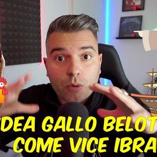 IDEA GALLO BELOTTI 🐔  COME VICE IBRA ? VI PIACEREBBE ? Calciomercato Ac Milan