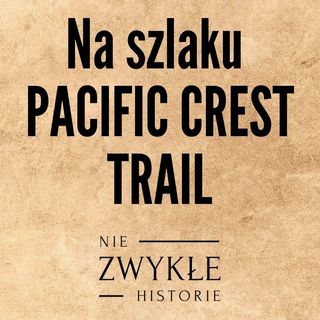Na szlaku Pacific Crest Trail - Aleksandra Zejdler