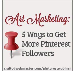 Art Marketing: 5 Ways to Get More Pinterest Followers