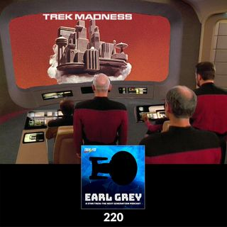 Earl Grey : 220: Trek Madness
