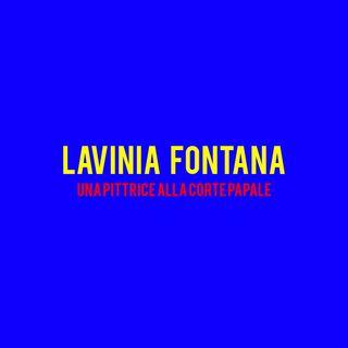 Lavinia Fontana : Una Pittrice alla corte Papale