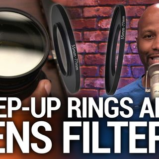 Hands-On Photography 90: Using Step-Up Rings and Lens Filters