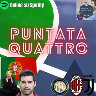 """Puntata Quattro: la """"Scuola Portghese"""" dei tecnici con Josè Mourinho e Paulo Fonseca. In campionato è corsa a tre?"""