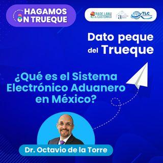 E8 Dato Peque del Trueque: ¿Qué es el Sistema Electrónico Aduanero en México?