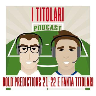 Ep. 68 - Bold Predictions e... FantaTitolari!