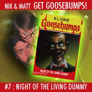 #7: Night of the Living Dummy