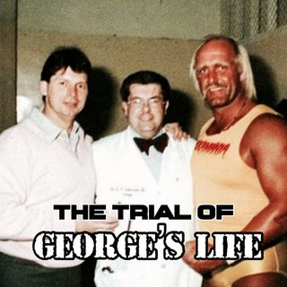 Ep. 295:  The Trial of George's Life Day 1 (Part 1)
