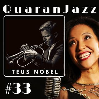 QuaranJazz episode #33 - Interview with Teus Nobel