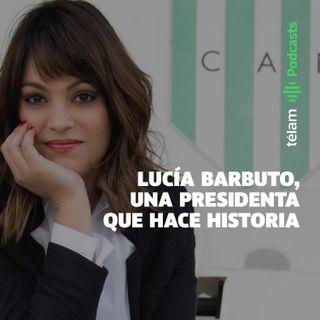 Lucía Barburo, una presidenta que hace historia
