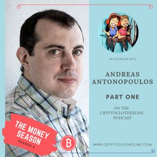 Andreas M. Antonopoulos Talking Bitcoin Mass Adoption and Pesky PMs on Crypto Clothesline Podcast