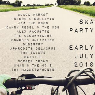 SKA PARTY EARLY JULY 2019